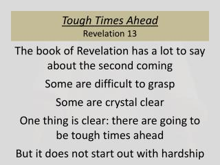 Tough Times Ahead Revelation 13