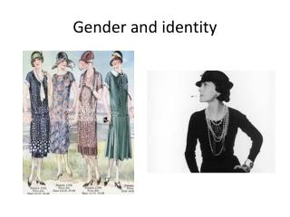 Gender and  identity