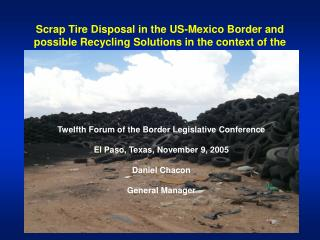 Scrap Tire Disposal in the US-Mexico Border and possible Recycling Solutions in the context of the BECC Development Proc