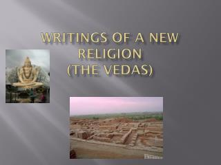 Writings of a New Religion (The Vedas)
