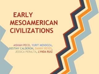 EARLY MESOAMERICAN CIVILIZATIONS