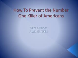 How To Prevent the Number One Killer of Americans