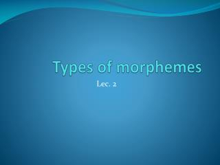 Types of morphemes
