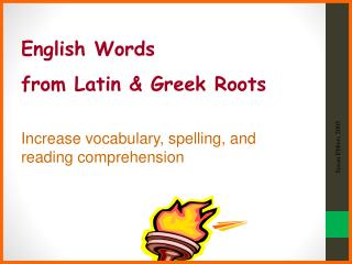 English Words  from Latin & Greek  Roots