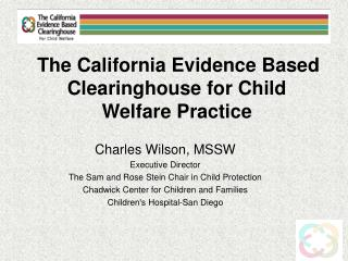 The California Evidence Based Clearinghouse for Child Welfare Practice