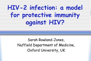 HIV-2 infection: a model for protective immunity against HIV?
