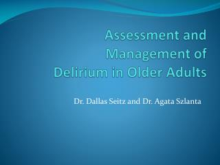 Assessment and Management of Delirium in Older Adults