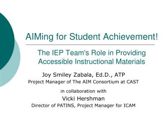 AIMing for Student Achievement!  The IEP Team's Role in Providing Accessible Instructional Materials