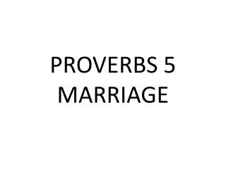 PROVERBS  5 MARRIAGE