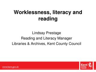 Worklessness, literacy and reading