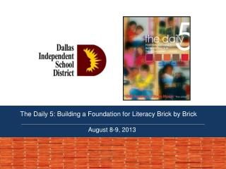 The  Daily 5: Building a Foundation for Literacy Brick by Brick