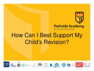 How Can I Best  S upport  M y Child's Revision?