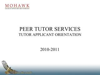 PEER TUTOR SERVICES TUTOR APPLICANT ORIENTATION