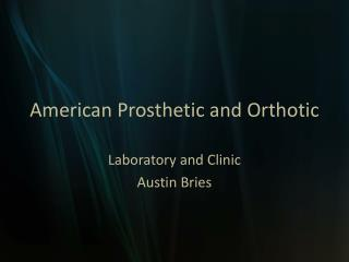 American Prosthetic and Orthotic