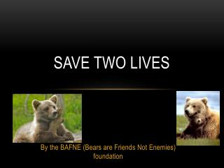 Save Two lives