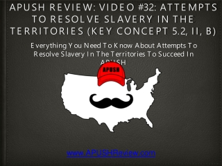 APUSH Review: Video #32: Attempts To Resolve Slavery In The Territories (Key Concept 5.2, II, B)