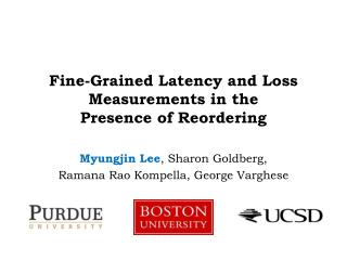 Fine-Grained Latency and Loss Measurements in the Presence of Reordering