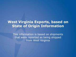West Virginia Exports, based on State of Origin Information