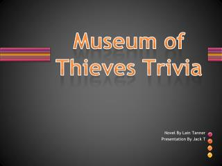 Museum of Thieves Trivia