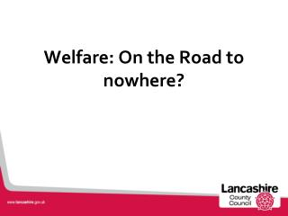 Welfare: On the Road to nowhere?