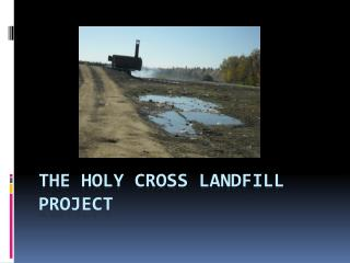 The Holy cross landfill project