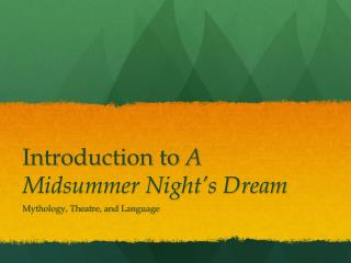 Introduction to  A Midsummer Night's Dream
