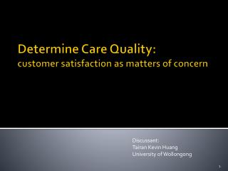 Determine Care Quality: customer satisfaction as matters of concern