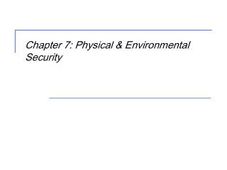 Chapter 7: Physical & Environmental Security