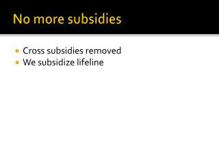 No more subsidies