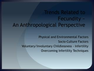Trends Related to                             Fecundity ~ An Anthropological Perspective