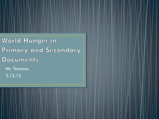 World Hunger in  Primary and Secondary Documents