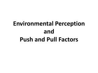 Environmental Perception and Push and Pull Factors