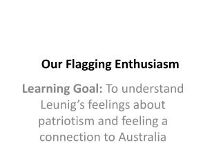 Our Flagging Enthusiasm