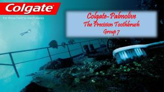 Colgate-Palmolive  The Precision Toothbrush Group 7