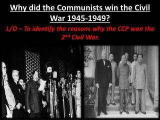 Why did the Communists win the Civil War 1945-1949?