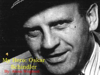 My Hero: Oskar Schindler