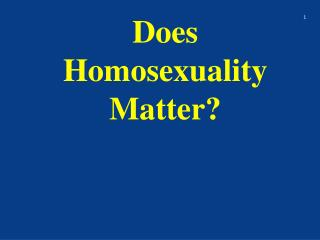 Does Homosexuality Matter?