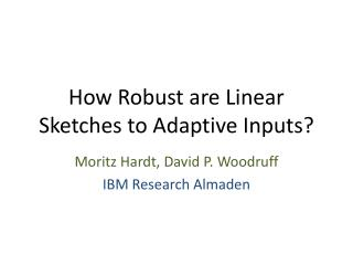 How Robust are Linear Sketches to Adaptive Inputs?