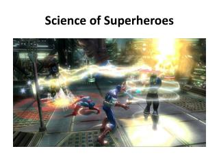 Science of Superheroes
