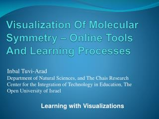 Visualization Of Molecular Symmetry – Online Tools And Learning Processes