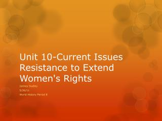 Unit 10-Current Issues Resistance to Extend Women's Rights