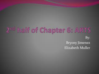 2 nd half of Chapter 6: ARTS