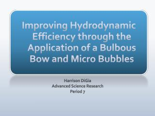 Improving Hydrodynamic Efficiency through  the Application of a Bulbous Bow and Micro Bubbles