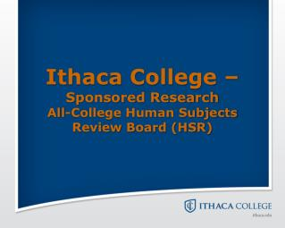 Ithaca College –  Sponsored Research All-College Human Subjects Review Board (HSR)