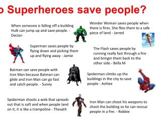 How do Superheroes save peopl e?