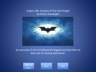 English 286: Analysis of The Dark Knight By Devon Goodnight