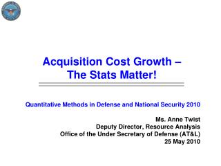 Quantitative Methods in Defense and National Security 2010 Ms. Anne Twist