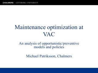 Maintenance optimization at VAC