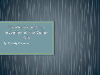 Eli Whiney and The Invention of the Cotton Gin