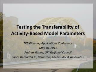 Testing the Transferability of Activity-Based Model Parameters